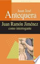 Juan Ramón Jiménez como interrogante