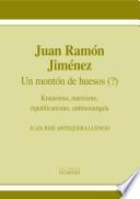 Juan Ramón Jiménez. Un montón de huesos (?). Krausismo, marxismo, republicanismo, antimonarquía
