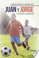 Juan y Jorge y otros cuentos
