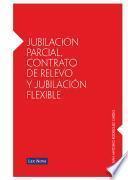 Jubilación parcial, contrato de relevo y jubilación flexible (e-book)
