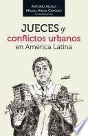 Jueces y conflictos urbanos en América Latina