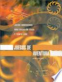 JUEGOS DE AVENTURA. Juegos innovadores para E.F. y tiempo libre