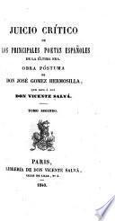 Juicio crítico de los principales poetas Españoles de la última era. Obra póstuma de Don J. G. H., que saca á luz Don V. Salvá