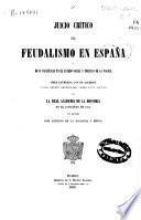 Juicio crítico del feudalismo en España y de su influencia en el estado social y político de la nación