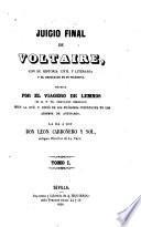 Juicio final de Voltaire con su historia civil y literaria y el resultado de su filosofía
