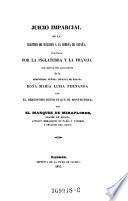 Juicio imparcial de la cuestion de sucesion a la corona de Espana, suscitada por la Inglaterra y la Francia, con motivo del casamiento de la ... infanta de Espana Dona Maria Luisa Fernanda con el ... duque de Montpensier