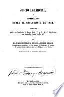 Juicio imparcial i comentarios sobre el concordato de 1851 celebrada entre su Santidad el Papa Pio IX y S. M.C. la Reina de España Da. Isabel II