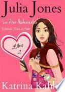 Julia Jones - Los Años Adolescentes: Libro 2 - Montaña Rusa de Amor