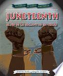 Juneteenth: el fin de la esclavitud en Texas (Juneteenth)