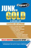 Junk to Gold, De CHATARRA a ORO