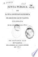 Junta Publica de la Real Sociedad Economica de Amigos del Pais de Valencia celebrada el dia 9 de Diciembre de 1800