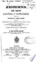 Jurisprudencia civil vigente española y estranjera