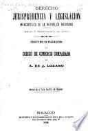 Jurisprudencia y legislación mercantiles de la republica mexicana (octubre a diciembre de 1890 y enero a marzo de 1891).