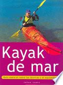 KAYAK DE MAR. Guía esencial sobre las técnicas y el equipamiento (Color)