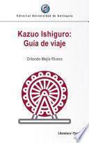 Kazuo Ishiguro: Guía de viaje
