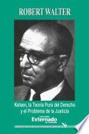Kelsen. La teoría pura del derecho y el problema de la justicia