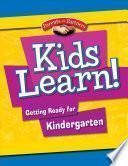 Kids Learn! Getting Ready for Kindergarten (Second Language Support) - eBook