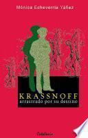 Krassnoff, arrastrado por su destino