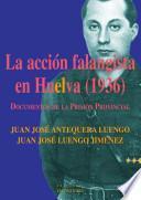 La acción falangista en Huelva (1936).