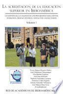 La Acreditacion de La Educacion Superior En Iberoamerica: La Gestion de La Calidad de Los Programas Educativos