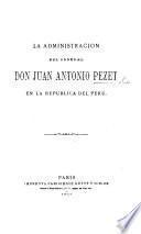 La Administracion del General J. A. Pezet en la Republica del Peru