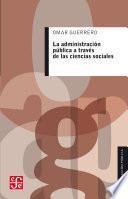 La administración pública a través de las ciencias sociales