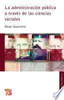 La administración pública através de las Ciencias Sociales