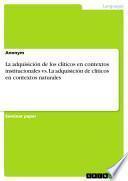 La adquisición de los clíticos en contextos institucionales vs. La adquisición de clíticos en contextos naturales