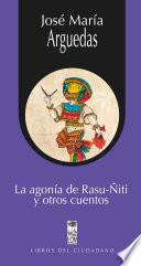 La agonía de Rasu-Ñiti y otros cuentos
