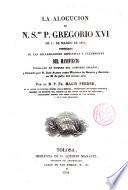La Alocución de N. Smo. P. Gregorio XVI vindicada ... por el R. P. Fr. Magín Ferrer ... de las declamaciones hipócritas y calumniosas del manifiesto publicado en nombre del Gobierno español ...