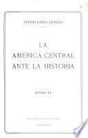 La América Central ante la historia: Época colnial, el reino de Guatemala