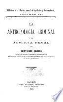 La antropología criminal y la justicia penal
