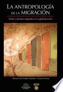 La antropologia de la migración