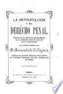 La antropologia y el derecho penal