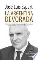 La Argentina devorada