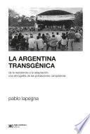 La Argentina transgénica