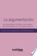La argumentación ¿construcción cultural o desarrollo cognitivo?
