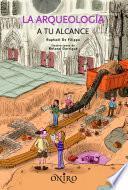 La arqueología a tu alcance