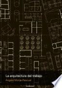 La arquitectura del trabajo