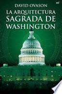 La arquitectura sagrada de Washington