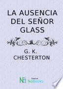 La ausencia del señor Glass