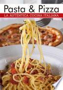 La auténtica cocina italiana, pasta y pizza