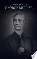 La Autobiografía de George Müller