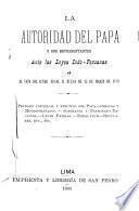 La autoridad del papa y sus representantes ante las leyes Indo-Peruanas; ó, El voto del Señor Fiscal B. Bueno de 15 de marzo de 1889