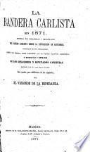 La bandera carlista en 1871, etc. y Biografías de los senadores y diputados carlistas