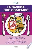 La basura que comemos (Colección Rius)