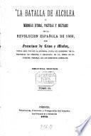 ¬La batalla de Alcolea ó memorias íntimas, politicas y militares de la revolucion española de 1868, por Francisco de Leiva u Muñoz