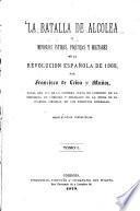 La batalla de Alcolea ó memorias íntimas, politicas y militares de la revolucion española de 1868, por Francisco de Leiva u Muñoz