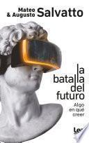 La batalla del futuro