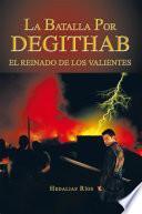 La Batalla Por DEGITHAB